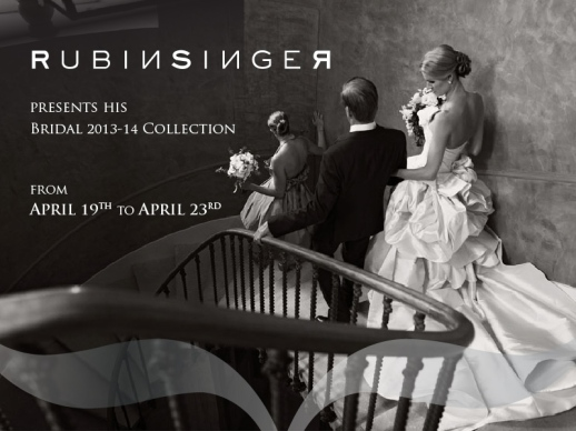 RUBIN SINGER PRESENTS HIS BRIDAL 2013/2014 COLLECTION