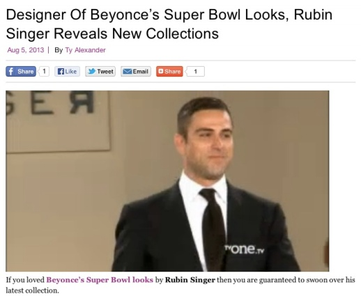 HELLO BEAUTIFUL SAYS DESIGNER OF BEYONCE'S SUPERBOWL LOOKS, RUBIN SINGER REVEALS NEW COLLECTIONS