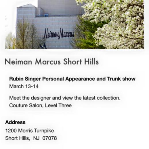 RUBINSINGER PERSONAL APPEARANCE & TRUNK SHOW AT NEIMAN MARCUS SHORT HILLS
